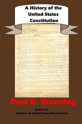 A History of the United States Constitution: A Guide to the United States Founding Documents (United States Documents Series)