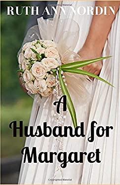 A Husband for Margaret (Nebraska Historical Romances)