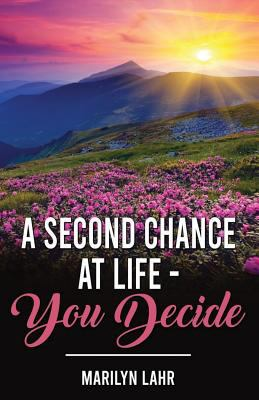 A SECOND CHANCE AT LIFE YOU DECIDE