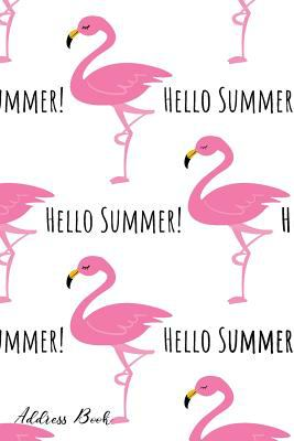 Address Book: For Contacts, Addresses, Phone, Email, Note,Emergency Contacts,Alphabetical Index With Flamingo Hello Summer Background