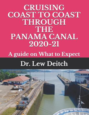 CRUISING COAST TO COAST THROUGH THE PANAMA CANAL 2020-21: A guide on What to Expect