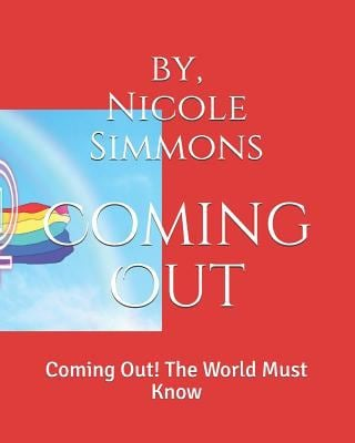 Coming Out!: Coming Out! The World Must Know!