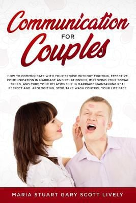 Communication for Couples: How to Communicate with Your Spouse Without Fighting,Effective,Communication in Marriage and Relationship,Improving Your So