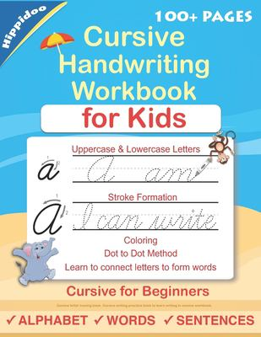 Cursive Handwriting Workbook For Kids: Cursive for beginners workbook. Cursive letter tracing book. Cursive writing practice book to learn writing in