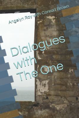 Dialogues with The One