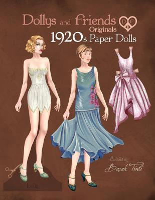 Dollys and Friends Originals 1920s Paper Dolls: Roaring Twenties Vintage Fashion Paper Doll Collection