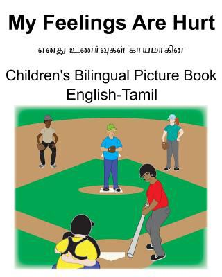 English-Tamil My Feelings Are Hurt/   Children's Bilingual Picture Book