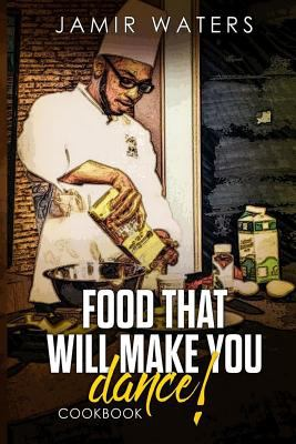 Food That Will Make you Dance!