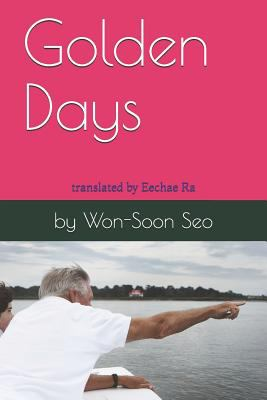 Golden Days: Won-Soon Seo's Collection of Essays
