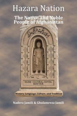 Hazara Nation: The Native and Noble People of Afghanistan