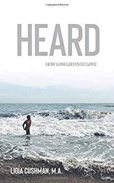 Heard: How Loss Led Us To Love