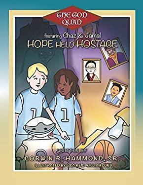 Hope Held Hostage: The God Quad featuring Jamal & Chaz
