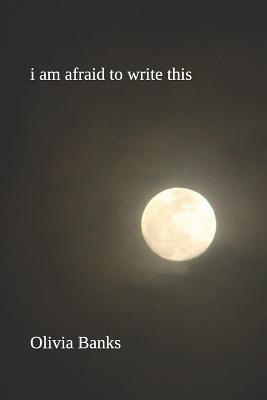 I Am Afraid To Write This
