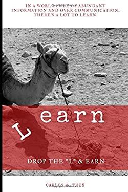 L earn: Drop the L & Earn