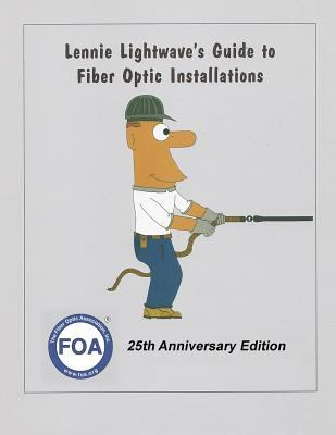 Lennie Lightwave's Guide To Fiber Optic Installations
