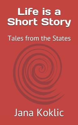 Life is a Short Story: Tales from the States