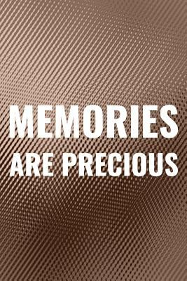 Memories Are Precious: Daily Success, Motivation and Everyday Inspiration For Your Best Year Ever, 365 days to more Happiness Motivational Year Long J