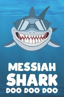 Messiah - Shark Doo Doo Doo: Blank Ruled Personalized & Customized Name Shark Notebook Journal for Boys & Men. Funny Sharks Desk Accessories Item for