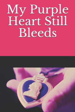 My Purple Heart Still Bleeds