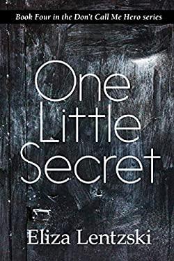 One Little Secret (Don't Call Me Hero)