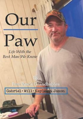 Our Paw: Life With the Best Man We Know