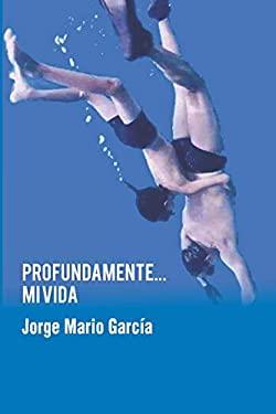 Profundamente... mi vida (Spanish Edition)