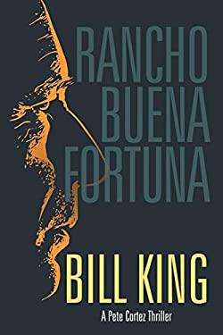 Rancho Buena Fortuna (Pete Cortez Thrillers)