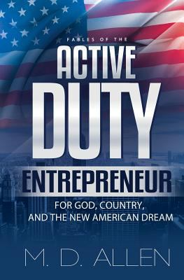 The Active Duty Entrepreneur: For God, Country and the new American Dream