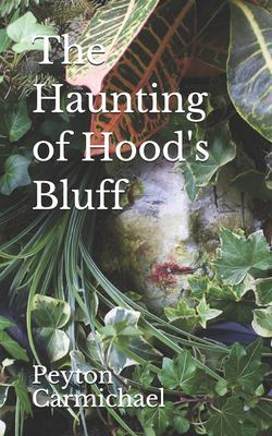 The Haunting of Hood's Bluff