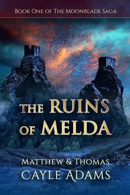 The Ruins of Melda: Book One of the Moonblade Saga