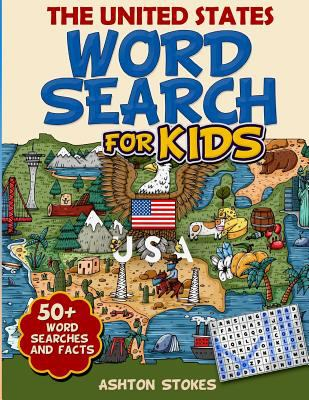The United States Word Search For Kids: 50 +  word searches and facts