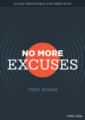 No More Excuses - Teen Devotional: A 90-Day Devotional for Teen Guys