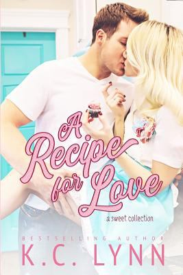 A recipe for Love: A Sweet Collection