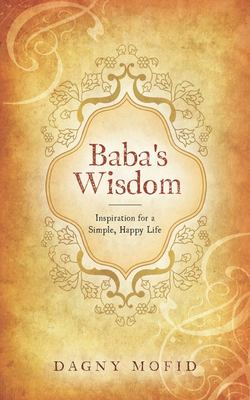 Baba's Wisdom: Inspiration for a Simple, Happy Life
