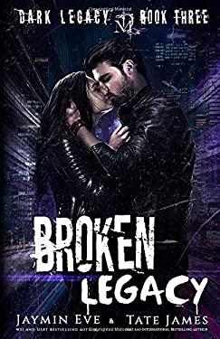 Broken Legacy: A Dark High School Romance (Dark Legacy)