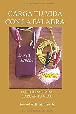 CARGA TU VIDA CON LA PALABRA: ESCRITURAS PARA CARGAR TU VIDA (Spanish Edition)