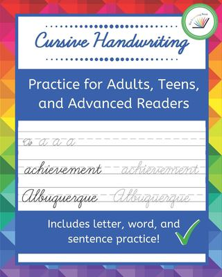 Cursive Handwriting: Practice for Adults, Teens, and Advanced Readers | Letter, Word, & Sentence Practice | With Inspirational Quotes
