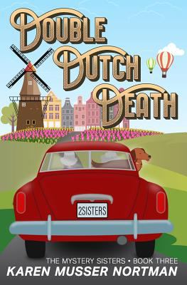 Double Dutch Death (The Mystery Sisters)