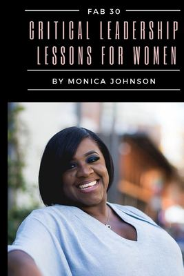 Fab 30: Critical Leadership Lessons for Women
