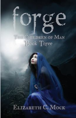 Forge: (The Children of Man, #3)