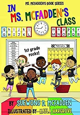 In Ms. McFadden's Class (Ms. McFadden's Book Series)