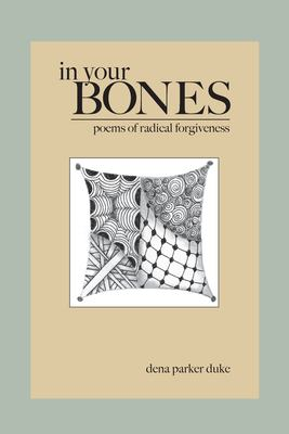 In Your Bones: Poems of Radical Forgiveness