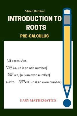Introduction to roots: Pre calculus