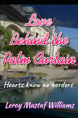 Love Behind the Palm Curtain: Hearts Know No Borders