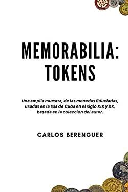 MEMORABILIA: TOKENS: Una amplia muestra, de las monedas fiduciarias, usadas en la Isla de Cuba en el siglo XIX y XX, basada en la coleccin del autor.