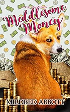 Meddlesome Money (Cozy Corgi Mysteries)