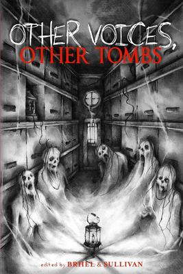 Other Voices, Other Tombs