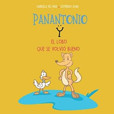 Panantonio y el lobo que se volvi bueno (Spanish Edition)