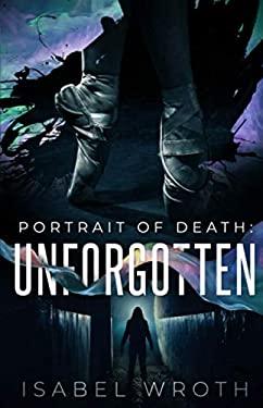 Portrait of Death: Unforgotten