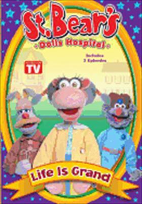 St. Bear's Dolls Hospital: Life Is Grand